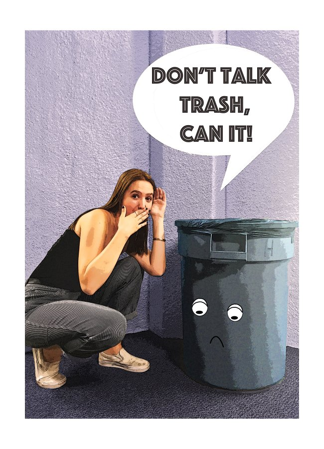 Don't Talk Trash, Can It